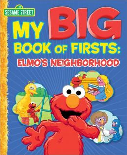 My Big Book of Firsts: Elmo's Neighborhood (Sesame Street Series)