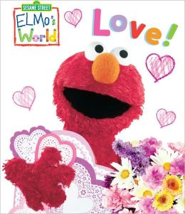 Elmo's World: Love! (Sesame Street Series)