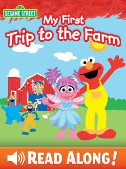 My First Trip to the Farm (Sesame Street Series)