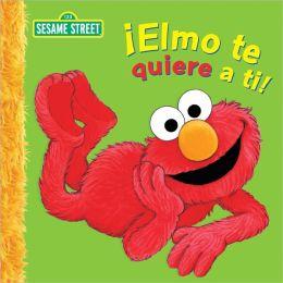 Elmo te quiere a ti! (Sesame Street Series)