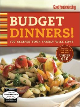 Good Housekeeping Budget Dinners!: 100 Recipes Your Family Will Love (PagePerfect NOOK Book)