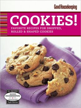Good Housekeeping Cookies!: Favorite Recipes for Dropped, Rolled & Shaped Cookies (PagePerfect NOOK Book)