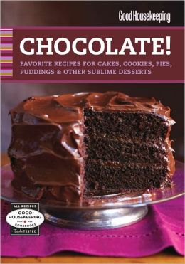 Good Housekeeping Chocolate!: Favorite Recipes for Cakes, Cookies, Pies, Puddings & Other Sublime Desserts (PagePerfect NOOK Book)