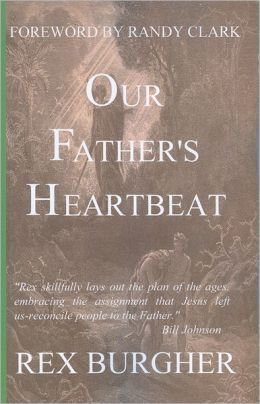 Our Father's Heartbeat: The journey of rediscovery that takes us back home to our Father's Heart