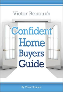 Victor Benoun's Confident Homebuyer's Guide