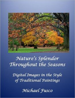Nature's Splendor Throughout the Seasons: Digital Images in the Style of Traditional Paintings