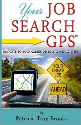 Your Job Search GPS: Navigate to Your Career Destination in 10 Steps