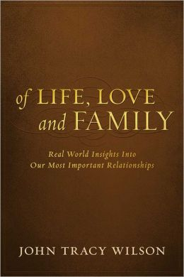 Of Life, Love and Family: Real World Insights into Our Most Important Relationships