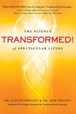 Transformed!: The Science of Spectacular Living