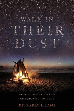 Walk in Their Dust