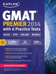 Book Cover Image. Title: Kaplan GMAT Premier 2014 with 6 Practice Tests:  Book + DVD + Online + Mobile, Author: Kaplan