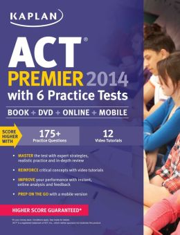 Kaplan ACT 2014 Premier with 6 Practice Tests: book + online + DVD + mobile