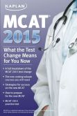 Book Cover Image. Title: MCAT 2015:  What the Test Change Means for You Now, Author: Kaplan Publishing