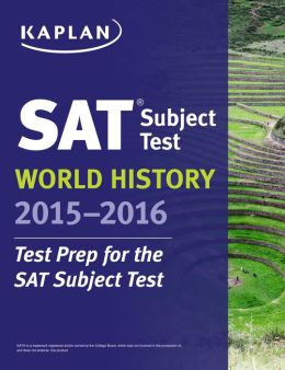 Kaplan SAT Subject Test World History 2015-2016