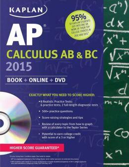 Kaplan AP Calculus AB & BC 2015: Book + Online + DVD