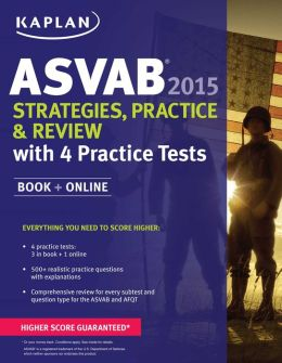Kaplan ASVAB 2015 Strategies, Practice, and Review with 4 Practice Tests: Book + Online