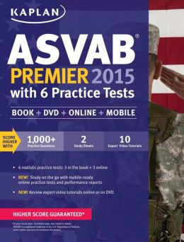 Kaplan ASVAB Premier 2015 with 6 Practice Tests: Book + DVD + Online + Mobile