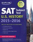 Book Cover Image. Title: Kaplan SAT Subject Test U.S. History 2015-2016, Author: Kaplan