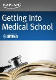 Book Cover Image. Title: Getting Into Medical School, Author: Kaplan