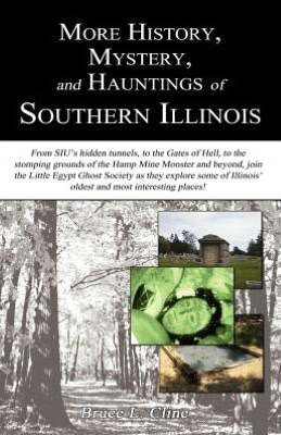 More History, Mystery, and Hauntings of Southern Illinois