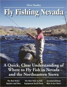 Fly Fishing Nevada: A Quick, Clear Understanding of Where to Fly Fish in Nevada and the Nprtheastern Sierra