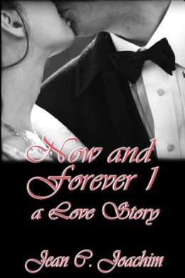 Now and Forever 1: A Love Story