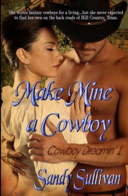 Make Mine a Cowboy (Cowboy Dreamin' 1)