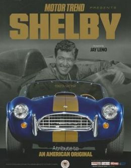 Motor Trend Shelby: A Tribute to an American Original