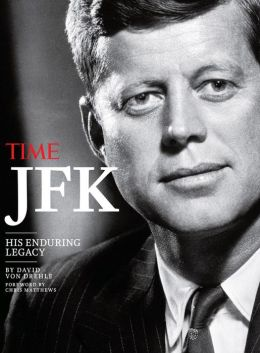 TIME JFK: His Enduring Legacy