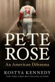 Book Cover Image. Title: Pete Rose:  An American Dilemma, Author: Kostya Kennedy