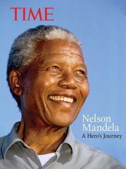 TIME Nelson Mandela: A Hero's Journey
