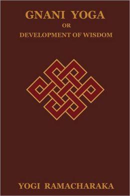 Gnani Yoga or Development of Wisdom