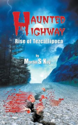 Haunted Highway: Rise of Tezcatlipoca