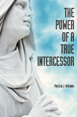 The Power of a True Intercessor