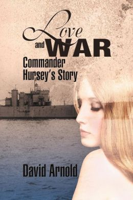 Love and War: Commander Hursey's Story