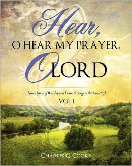 Hear, O Hear My Prayer, O Lord