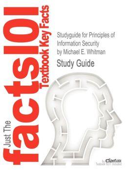 Studyguide for Principles of Information Security by Michael E. Whitman, ISBN 9781111138219