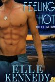 Book Cover Image. Title: Feeling Hot (Out of Uniform Series #7), Author: Elle Kennedy