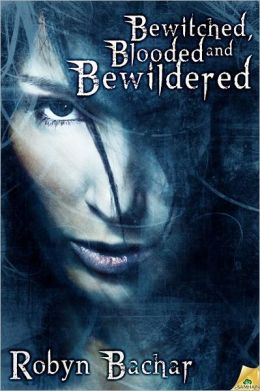 Bewitched, Blooded and Bewildered
