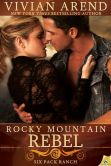 Book Cover Image. Title: Rocky Mountain Rebel, Author: Vivian Arend