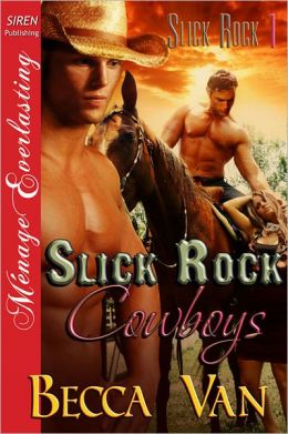 Slick Rock Cowboys [Slick Rock 1] (Siren Publishing Menage Everlasting)