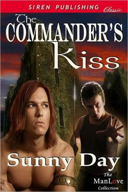 The Commander's Kiss (Siren Publishing Classic ManLove)