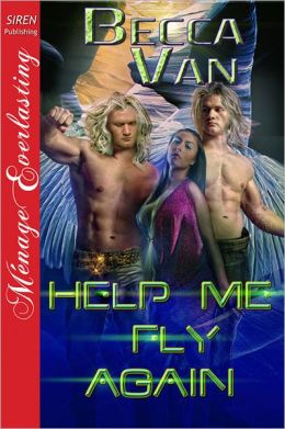Help Me Fly Again (Siren Publishing Menage Everlasting)