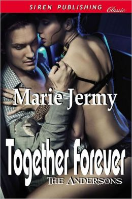 Together Forever [The Andersons 1] (Siren Publishing Classic)