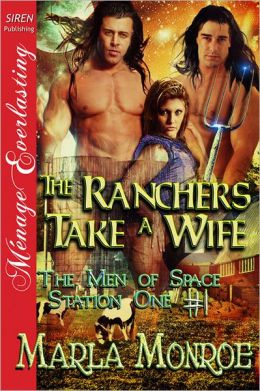 The Ranchers Take a Wife [Men of Space Station One #1] (Siren Publishing Menage Everlasting)