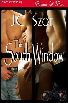 The South Window (Siren Publishing Menage and More)