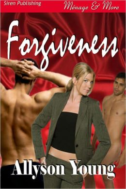 Forgiveness (Siren Publishing Menage and More)