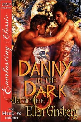 Danny In The Dark [Dreamcatcher 1] (Siren Publishing Everlasting Classic Manlove)