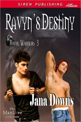 Ravyn's Destiny [Ravyn Warriors 3] (Siren Publishing Allure ManLove)