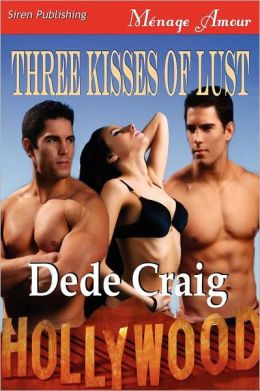 Three Kisses of Lust (Siren Publishing Menage Amour)